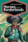 Heroes of the Borderlands: The Western in Mexican Film, Comics, and Music