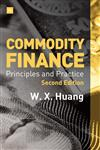 Commodity Finance -- 2nd Edition: Principles and Practice