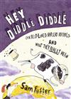 Hey Diddle-Diddle: Our Best-Loved Nursery Rhymes and What They Really Mean
