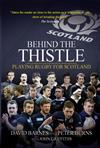 Behind the Thistle: Playing Rugby for Scotland