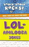 LOL-apalooza Jokes: More Than 444 Jokes for Kids