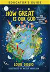 How Great Is Our God Educator's Guide: 100 Indescribable Devotions About God and Science