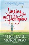 Singing for Mrs Pettigrew: A Storymaker's Journey