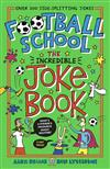 Football School: The Incredible Joke Book