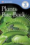 Plants Bite Back
