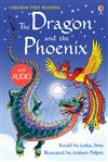 The Dragon and the Phoenix: Usborne First Reading: Level Two