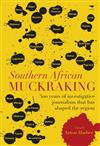 Southern African Muckraking: 300 years of investigative journalism which has shaped the region