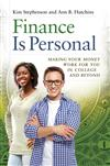 Finance Is Personal: Making Your Money Work for You in College and Beyond: Making Your Money Work for You in College and Beyond
