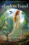 Shadow Hand (Tales of Goldstone Wood Book #6)
