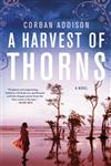A Harvest of Thorns: A Novel