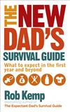 The New Dad's Survival Guide: What to Expect in the First Year and Beyond
