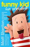Funny Kid for President (Funny Kid, Book 1)