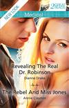 Revealing The Real Dr. Robinson/The Rebel And Miss Jones