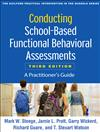 Conducting School-Based Functional Behavioral Assessments, Third Edition: A Practitioner's Guide