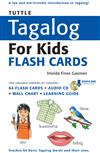 Tuttle Tagalog for Kids Flash Cards Kit Ebook: (Includes 64 Flash Cards, Downloadable Audio, Wall Chart & Learning Guide)
