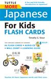 Tuttle More Japanese for Kids Flash Cards Kit Ebook: [Includes 64 Flash Cards, Downloadable Audio, Wall Chart & Learning Guide]