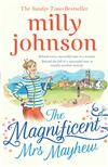 The Magnificent Mrs Mayhew: The top five Sunday Times bestseller - discover the magic of Milly