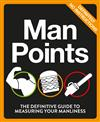 Man Points: The Definitive Guide to Measuring Your Manliness