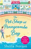 The Pet Shop at Pennycombe Bay: An uplifting story about community and friendship