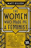 The Women Who Made Me a Feminist