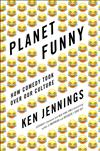 Planet Funny: How Comedy Took Over Our Culture