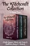 The Witchcraft Collection Volume Two: Dictionary of Mysticism, Encyclopedia of Superstitions, and Dictionary of Magic