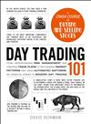 Day Trading 101: From Understanding Risk Management and Creating Trade Plans to Recognizing Market Patterns and Using Automated Software, an Essential Primer in Modern Day Trading