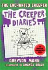 The Enchanted Creeper: The Creeper Diaries, An Unofficial Minecrafters Novel, Book Seven