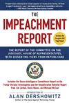 The Impeachment Report: The Report of the Committee on the Judiciary, House of Representatives, with Dissenting Views from Republicans