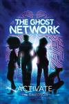 The Ghost Network (book 1): Activate