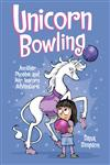 Unicorn Bowling (Phoebe and Her Unicorn Series Book 9): Another Phoebe and Her Unicorn Adventure