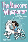 The Unicorn Whisperer (Phoebe and Her Unicorn Series Book 10): Another Phoebe and Her Unicorn Adventure