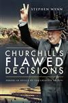 Churchill's Flawed Decisions: Errors in Office of The Greatest Briton