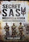 Secret SAS Missions in Africa: C Squadron's Counter-Terrorist Operations, 1968-1980