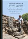 "A Festschrift in Honor of Rami Arav: ""And They Came to Bethsaida..."""