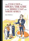 The Evolution of Opera Theatre in the Middle East and North Africa