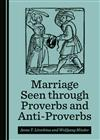 Marriage Seen through Proverbs and Anti-Proverbs