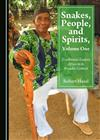 Snakes, People, and Spirits, Volume One: Traditional Eastern Africa in its Broader Context
