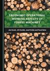 Ergonomic Operational Working Aspects of Forest Machines