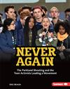 Never Again: The Parkland Shooting and the Teen Activists Leading a Movement