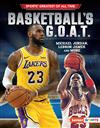 Basketball's G.O.A.T.: Michael Jordan, LeBron James, and More
