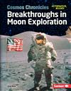 Breakthroughs in Moon Exploration