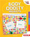 Body Oddity Projects: Floating Arms, Balancing Challenges, and More