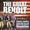 The Great Revolt : Causes, Leaders, Intolerable Acts and Battles of the American Revolution | American World History Grades 3-5 | U.S. Revolution & Founding History