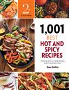 1,001 Best Hot and Spicy Recipes: Delicious, Easy-to-Make Recipes from Around the Globe