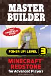 Master Builder Power Up! Level 3: Minecraft Redstone for Advanced Players