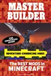 Master Builder Adventure-Enhancing Mods: The Best Mods in Minecraft