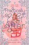 Practically Ever After: Ever After Book Three