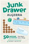 Junk Drawer Algebra: 50 Awesome Activities That Don't Cost a Thing