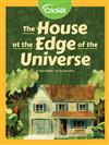 The House at the Edge of the Universe